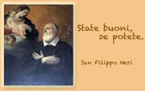 26 maggio  San Filippo Neri (Pippo bono)